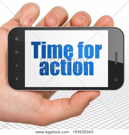 Timeline concept: Hand Holding Smartphone with blue text Time for Action on display, 3D rendering