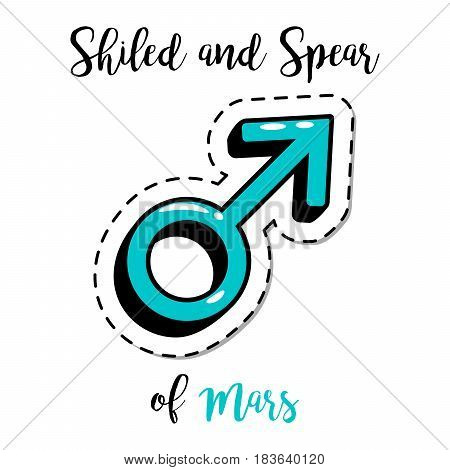 Fashion patch element with quote, Shield and Spear of Mars. Vector illustration