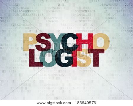 Healthcare concept: Painted multicolor text Psychologist on Digital Data Paper background
