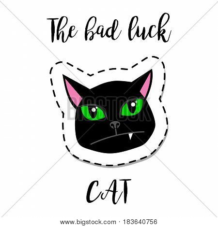 Fashion patch element with quote, The bad luck cat. Black cat face with green eyes vector badge
