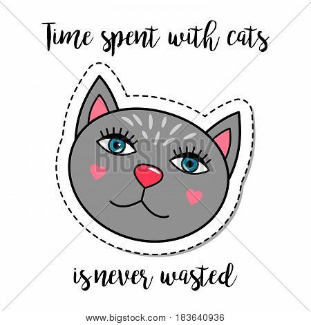 Fashion patch element with quote, Time spent with cats is never wasted. Vector illustration