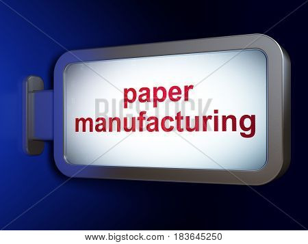 Manufacuring concept: Paper Manufacturing on advertising billboard background, 3D rendering