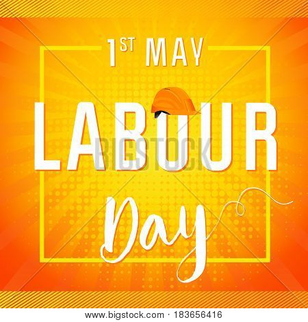 Happy Labour Day 1st may lettering with helmet vector background. International Workers day illustration for greeting card poster