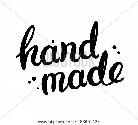 Hand drawn lettering Handmade emblem. Sign vector illustration