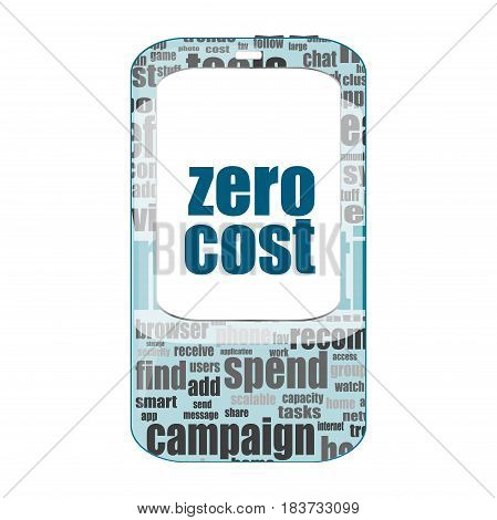 Text Zero Cost. Business Concept . Detailed Modern Smartphone Isolated On White