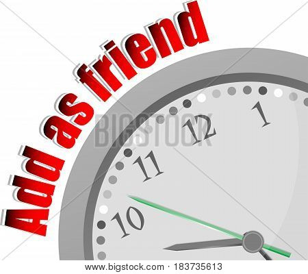Text Add As Friend. Social Concept . Color Word And Modern Clock On White