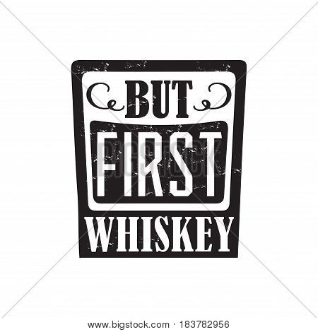 but first whiskey, motto written on white background, frame with stars in vintage americana whiskey label style, vector illustration, design for t-shirt