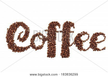 Lettering Coffee. Coffee Beans In The Form Of A Text Coffee, White Background