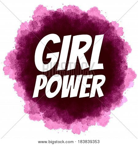 Girl Power. Feminist slogan on digital watercolor background. Ready for cards posters clothes prints etc.