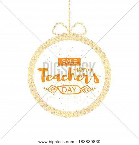 Happy teacher's Day Greeting Card. Frame with the announcement of discounts for the day of teachers. Vector illustration