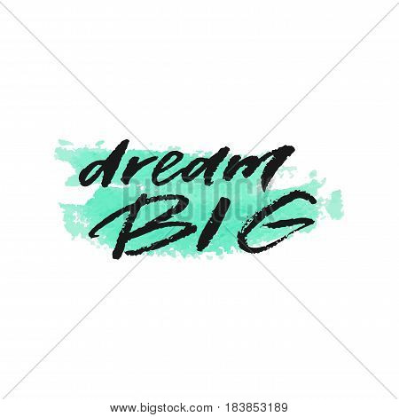 Dream big on watercolor turquoise background isolated on white background. Vector illustration