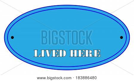 Blue Oval lived here sign on a white background