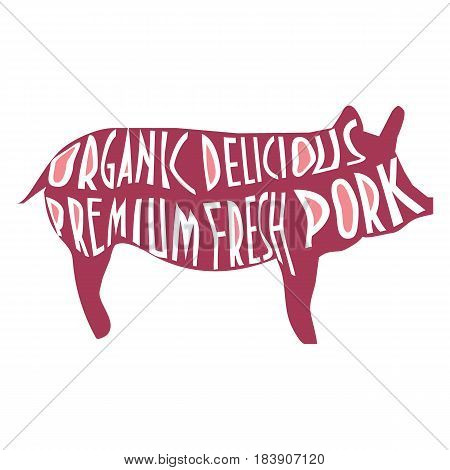 Pig silhouette with text Organic Delicious Premium Fresh Pork is designed to use as a promotion template for your butcher shop, butchery, menu board, etc. Pork vector promotion.
