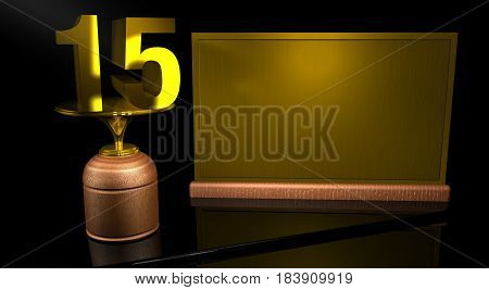 Rendering 3D Wooden trophy with number 15 in gold and golden plate with space to write on mirror table in black background. Commemorative Trophy number 15 for celebrating anniversaries or important dates