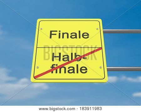 Sport News Concept Road Sign: Halbfinale und Finale Meaning Semi-final And Final In German Language 3d illustration