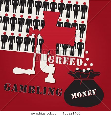 Gambling is a negative human trait. Mortal sin - Greed