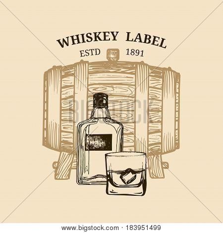 Vector whiskey illustration. Logo, label with sketched wooden barrel, bottle, glass for restaurant, bar, cafe menu concept Hand drawn bourbon background.