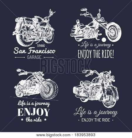 Vector motorcycles inspirational, advertising posters set. Hand sketched illustrations for MC badges or labels. Detailed bikes logotypes for custom company, chopper store, garage label, t-shirt print.