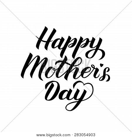 Happy Mother's Day Calligraphy Lettering Isolated On White. Mothers Day Typography Poster. Vector Il