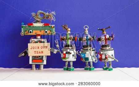 Join Our Team Concept. Four Funny Robots Looking For A New Assistant In Company Team. Recruitment An