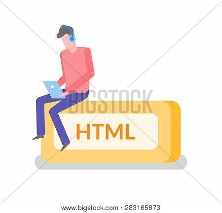 Html Language Freelancer Man Working On Laptop Coder Coding Vector. Isolated Male Wearing Headphones