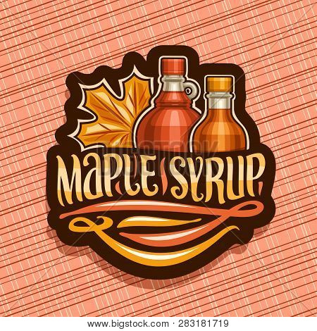 Vector Logo For Maple Syrup, Black Decorative Tag With 2 Different Bottles With Sweet Syrup And Mapl