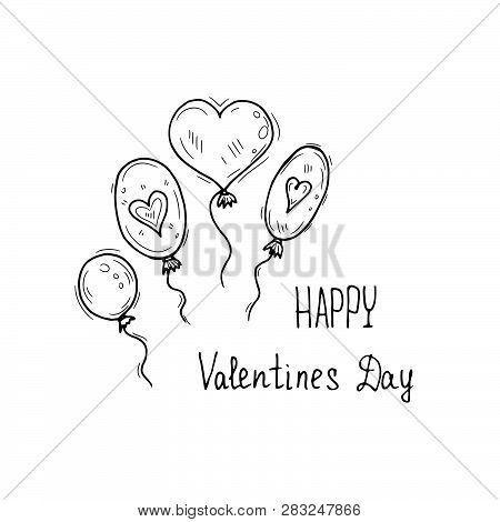 Cute Hand Drawn Inscription Happy Valentines Day With Baloons And Hearts. Decorative Scetch. Vector