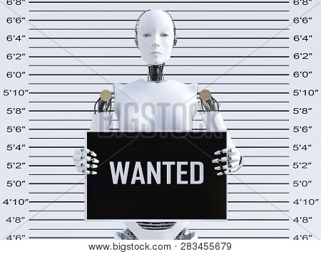 3d Rendering Of A Female Robot Holding A Wanted Sign While Getting Her Mug Shot. Concept Of Cyber Cr