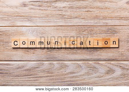 Communication Word Written On Wood Block. Communication Text On Wooden Table For Your Desing, Concep
