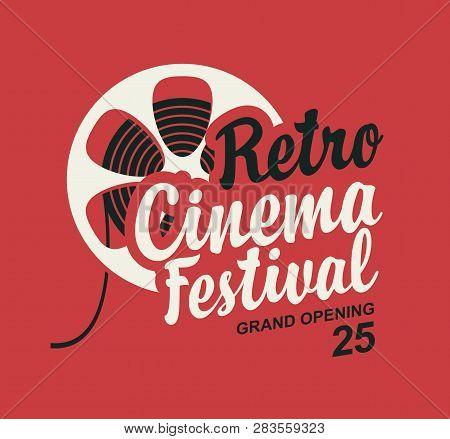 Vector Retro Cinema Festival Poster With Old Film Strip Reel And Calligraphic Inscription. Cinema Ba