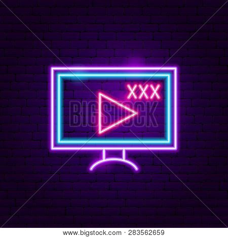 Xxx Video Neon Sign. Vector Illustration Of Adult Sex Promotion.