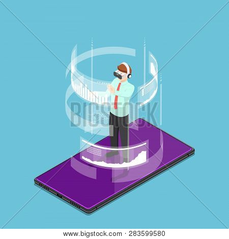 Flat 3d Isometric Businessman Wearing Virtual Reality Headset And Standing On Smartphone. Augmented