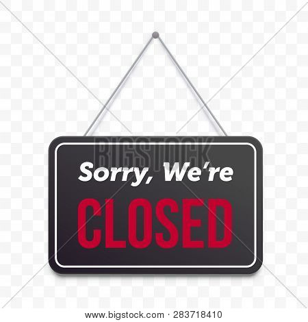 Closed Hanging Door Sign. Vector Isolated Sorry We Are Closed Red On Black Signboard