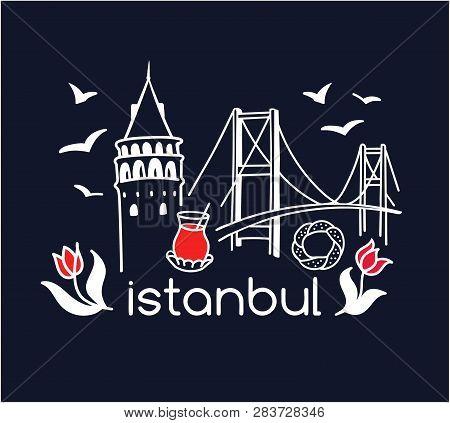 Modern Vector Illustration Istanbul With Hand Drawn Doodle Turkish Symbols: Galata Tower, Tea Glass,