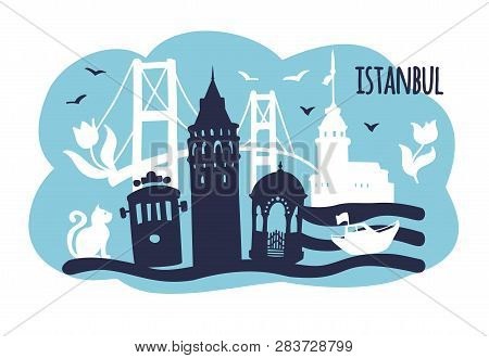 Vector Illustration Istanbul With Famous Turkish Landmarks And Cute Doodle Flowers, Cat And Birds. G