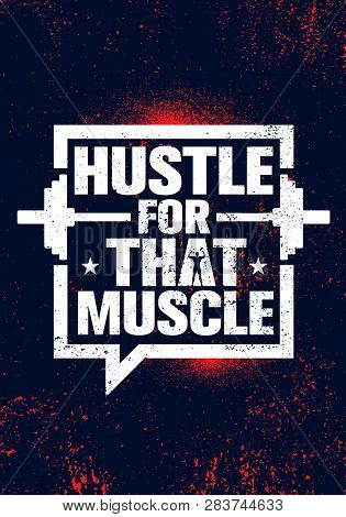 Hustle For That Muscle. Inspiring Workout And Fitness Gym Motivation Quote Illustration Sign.