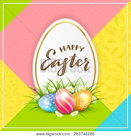 Card With Lettering Happy Easter And Three Easter Eggs In Grass, With Flowers On Multicolored Backgr