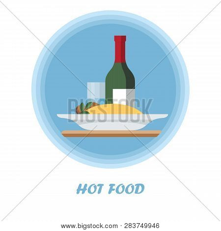 First Course Flat Vector Illustration. Hot Meal With Wine Bottle, Glass. Catering Serving. Dinner, S