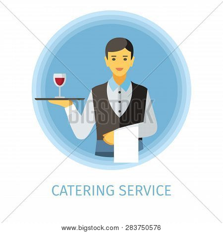 Waiter Flat Vector Character. Catering Service Cartoon Illustration. Man Holding Serving Tray With G