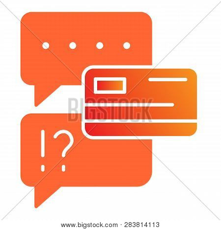 Chat Bubble With Credit Card Flat Icon. Dialogue With Extortion Of Credit Card Color Icons In Trendy