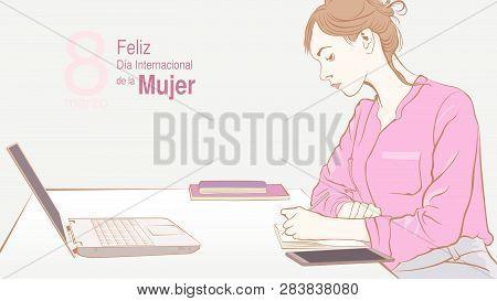 Greeting Card Of Dia International De La Mujer - International Women S Day In Spanish Language. Sket
