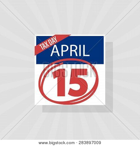 Usa Tax Day Warning Icon, April 15th, The Federal Income Tax Deadline Reminder On A Flat Calendar De