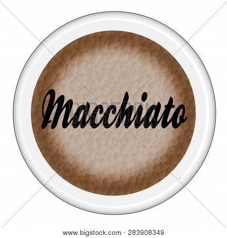 Top View Of A Cup Of Macchiato Coffee Over A White Background
