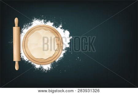 Round Wooden Cutting Board, Rolling Pill, Dough And Flour. Vector Photo Realistic Baking Background