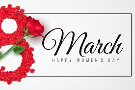Romantic Banner For 8 March. Happy Womens Day. Number 8 Of Rose Petals. Realistic Rose Flower. Roman