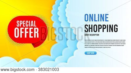 Special Offer Badge. Clouds Banner Template. Discount Banner Shape. Sale Coupon Bubble Icon. Online