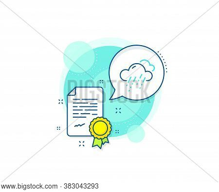 Clouds With Rain Sign. Certification Complex Icon. Rainy Weather Forecast Line Icon. Cloudy Sky Symb
