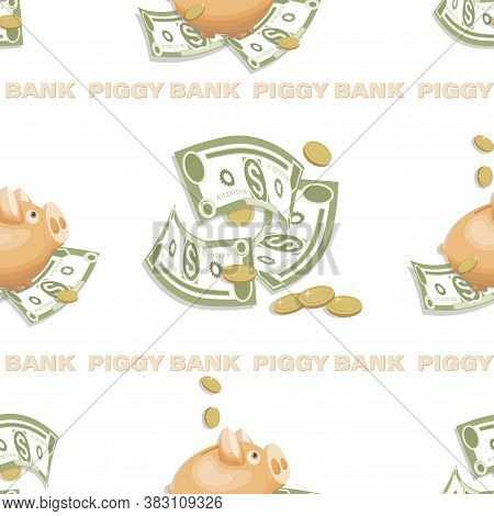 Money. Piggy Bank. Dollars Signs, Gold Coins. Money Pattern. Falling Money Isolated On White Backgro