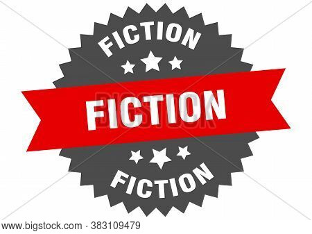 Fiction Round Isolated Ribbon Label. Fiction Sign
