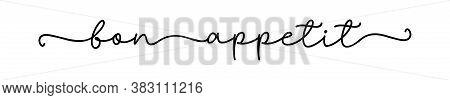 Bon Appetit Quote. Hand Drawn Lettering. Continuous Line Cursive Text Bon Appetit For Menu, Kitchen.